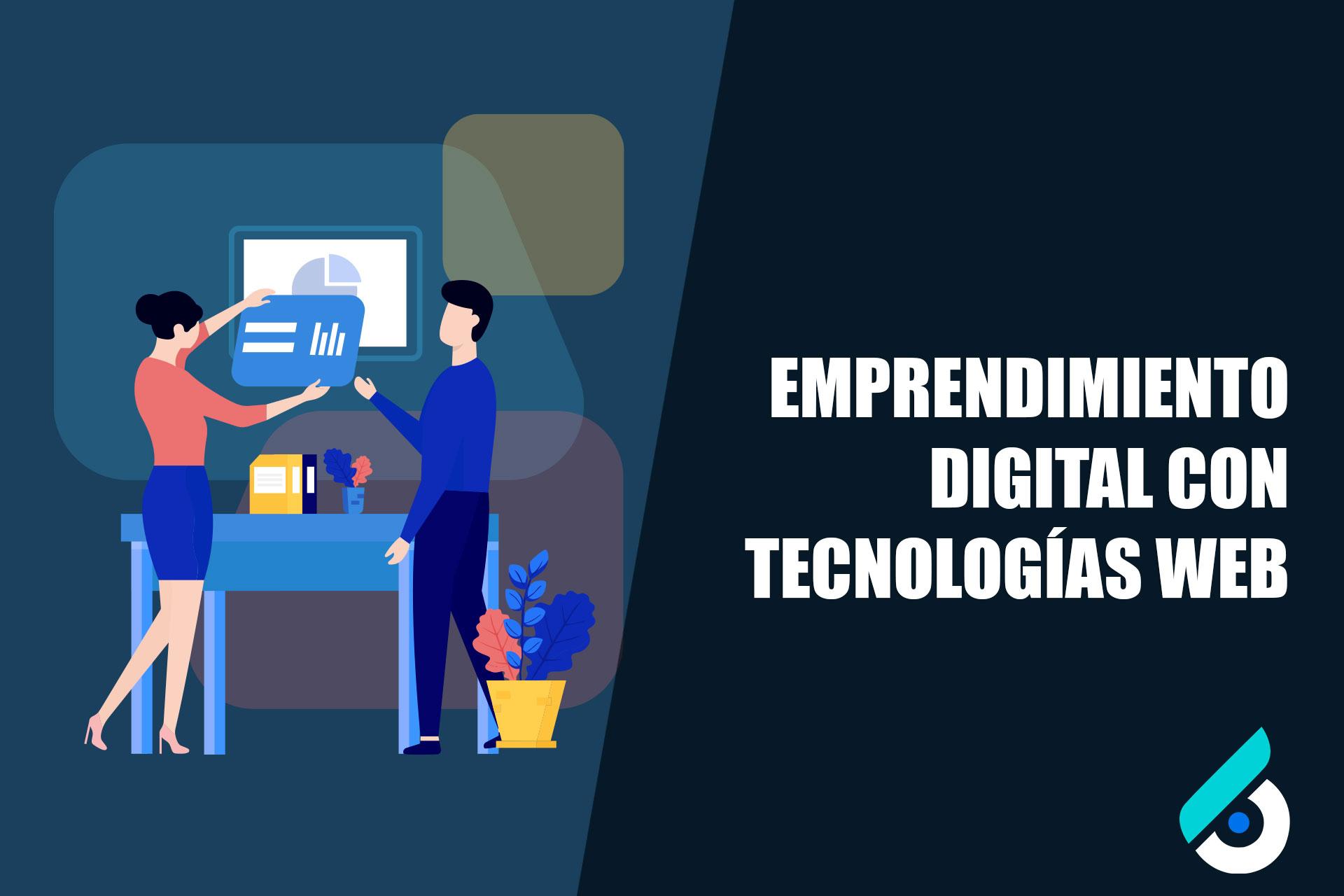 Emprendimiento Digital con Tecnologías Web