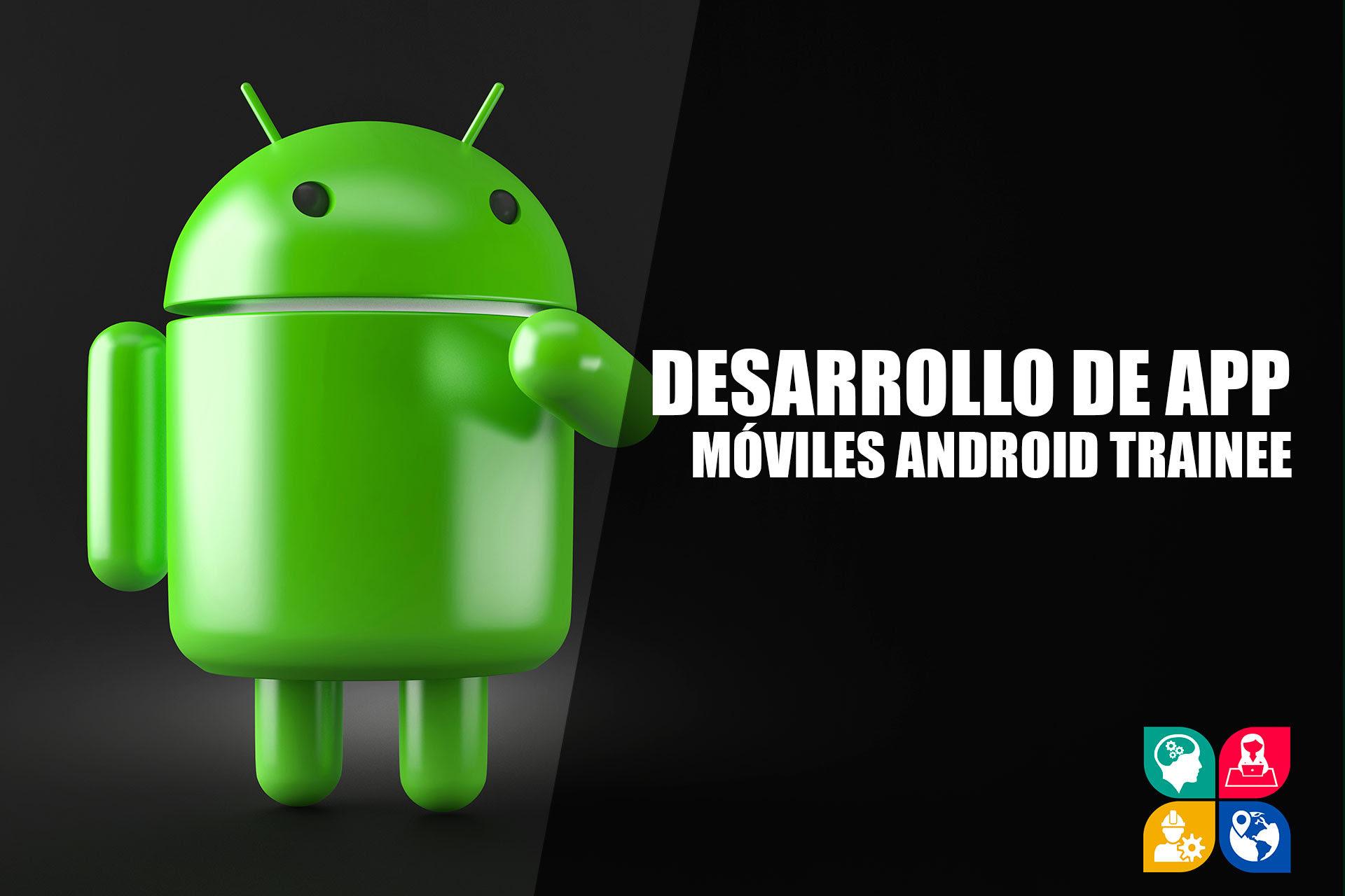 Desarrollador de Aplicaciones Móviles Android Trainee