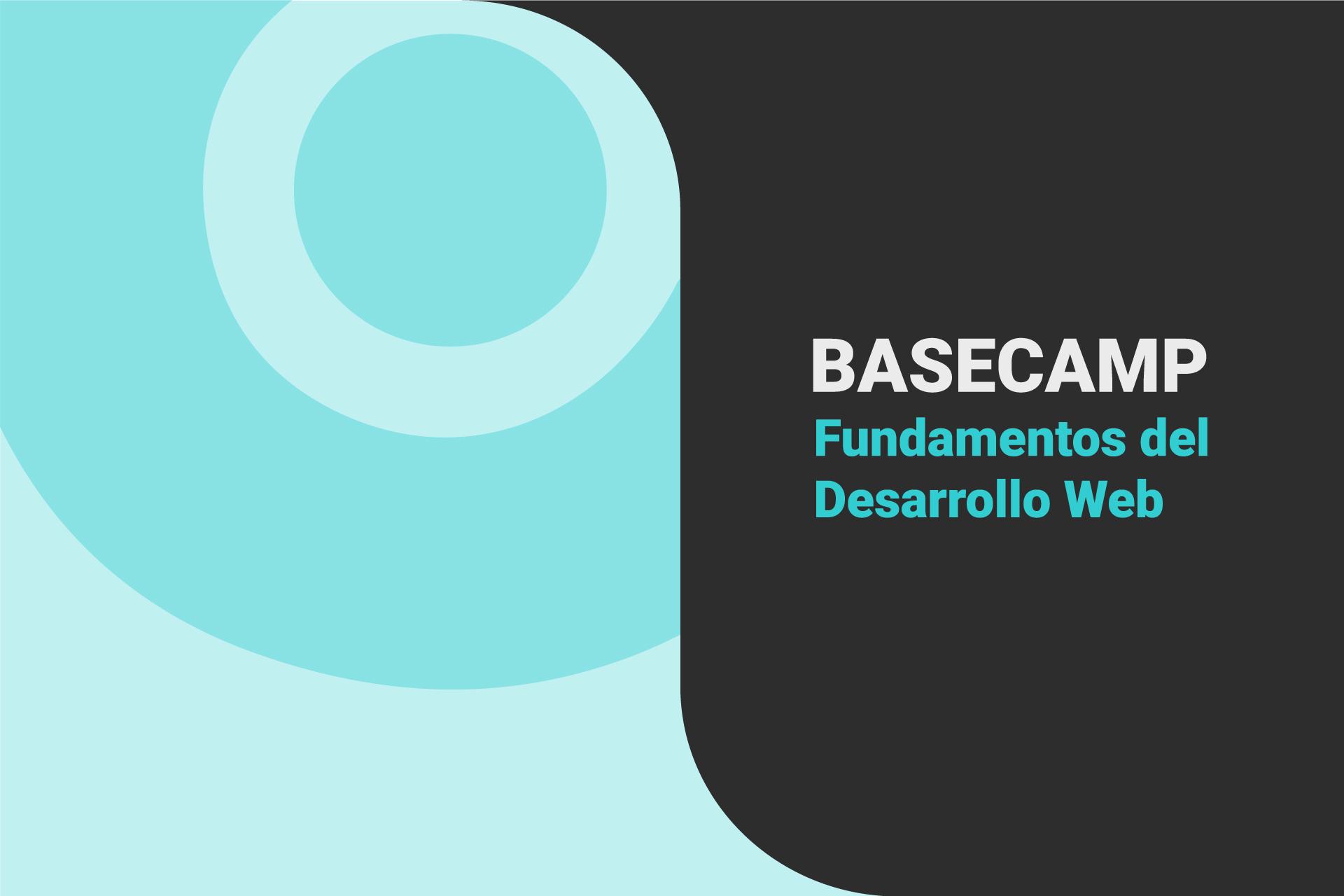 Basecamp Fundamentos del Desarrollo Web | Gen1